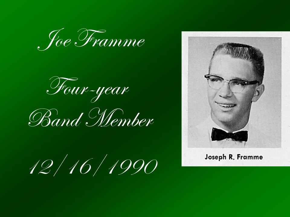 Joe Framme Four-year Band Member 12/16/1990