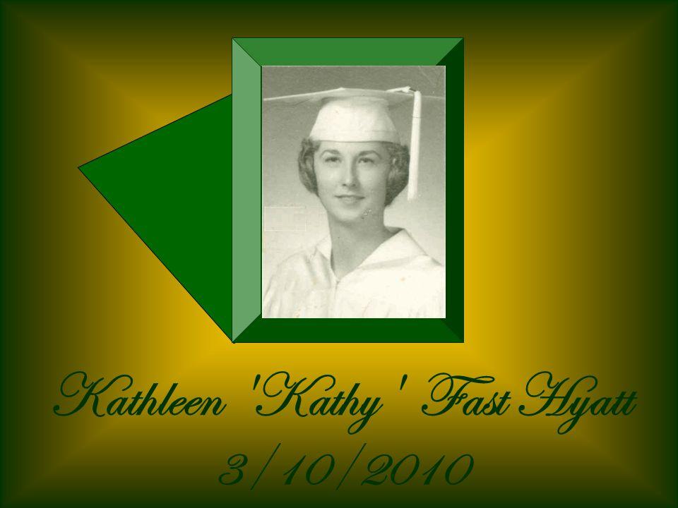 Kathleen Kathy Fast Hyatt 3/10/2010