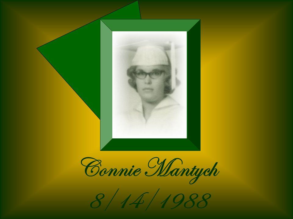 Connie Mantych 8/14/1988