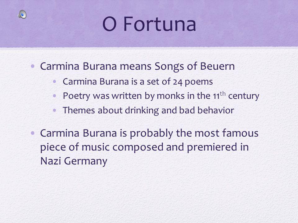 O Fortuna Carmina Burana means Songs of Beuern