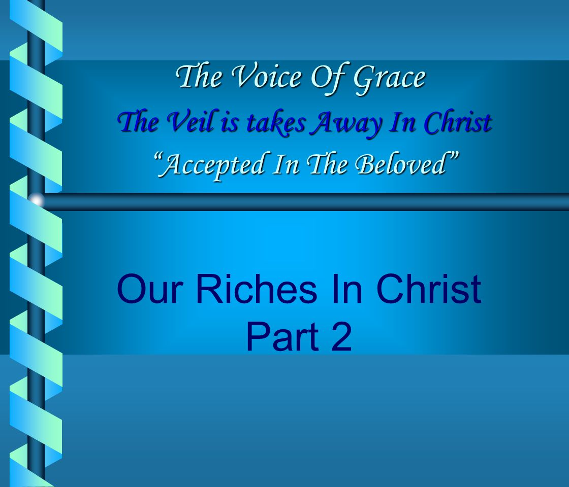 Our Riches In Christ Part 2