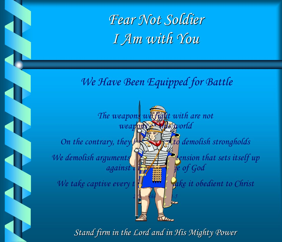 Fear Not Soldier I Am with You