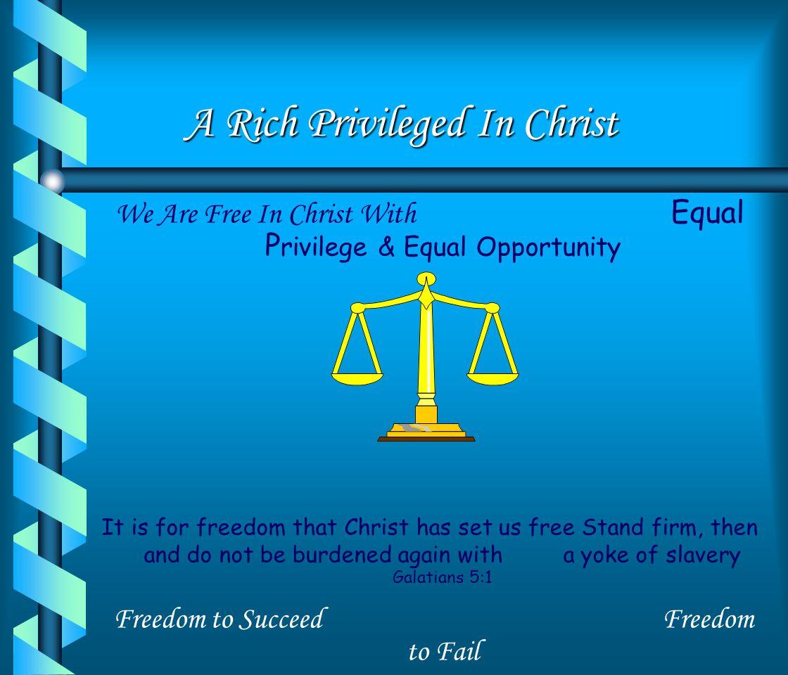 A Rich Privileged In Christ