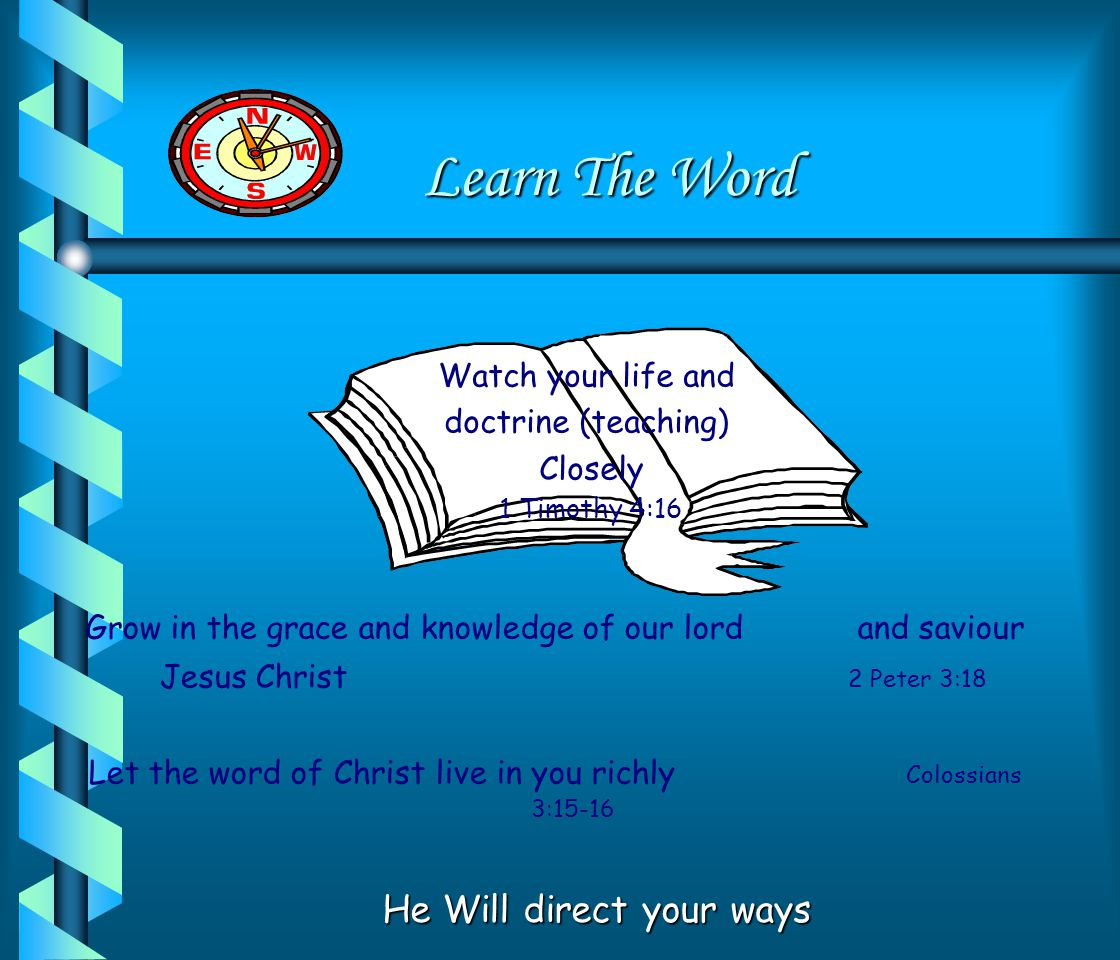 Learn The Word He Will direct your ways Watch your life and