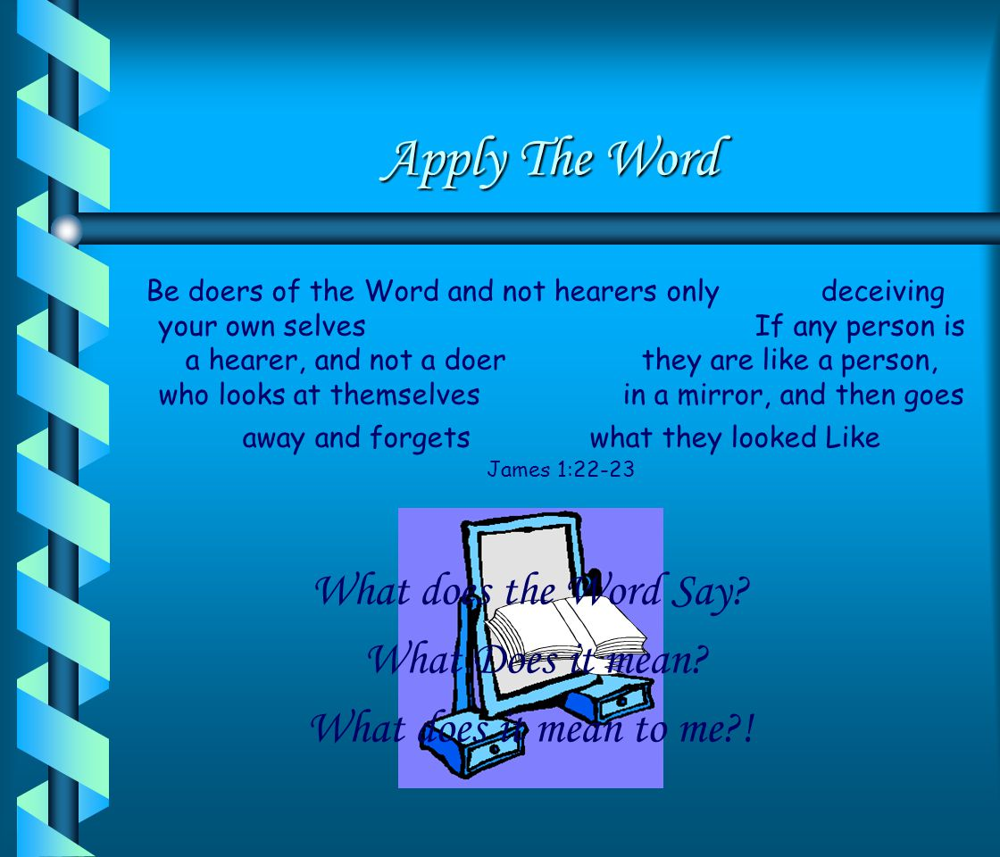 Apply The Word What does the Word Say What Does it mean