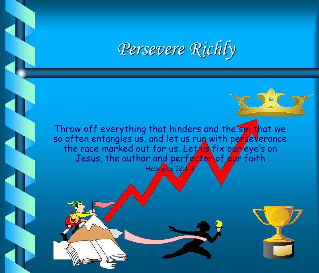 Persevere Richly