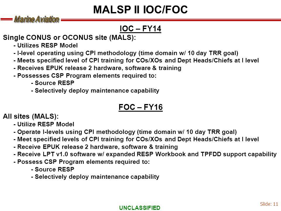 MALSP II IOC/FOC IOC – FY14 FOC – FY16