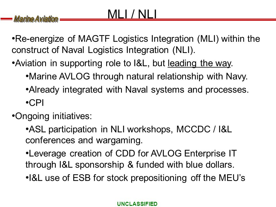 MLI / NLI Re-energize of MAGTF Logistics Integration (MLI) within the construct of Naval Logistics Integration (NLI).