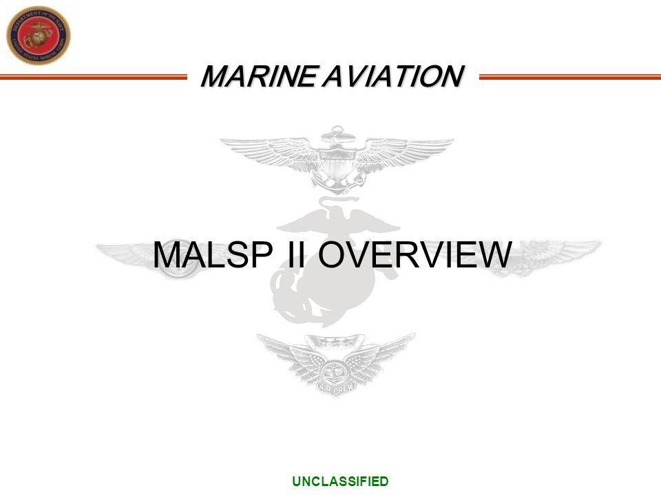 MALSP II OVERVIEW UNCLASSIFIED 3