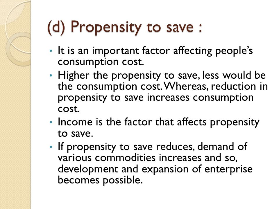 (d) Propensity to save :