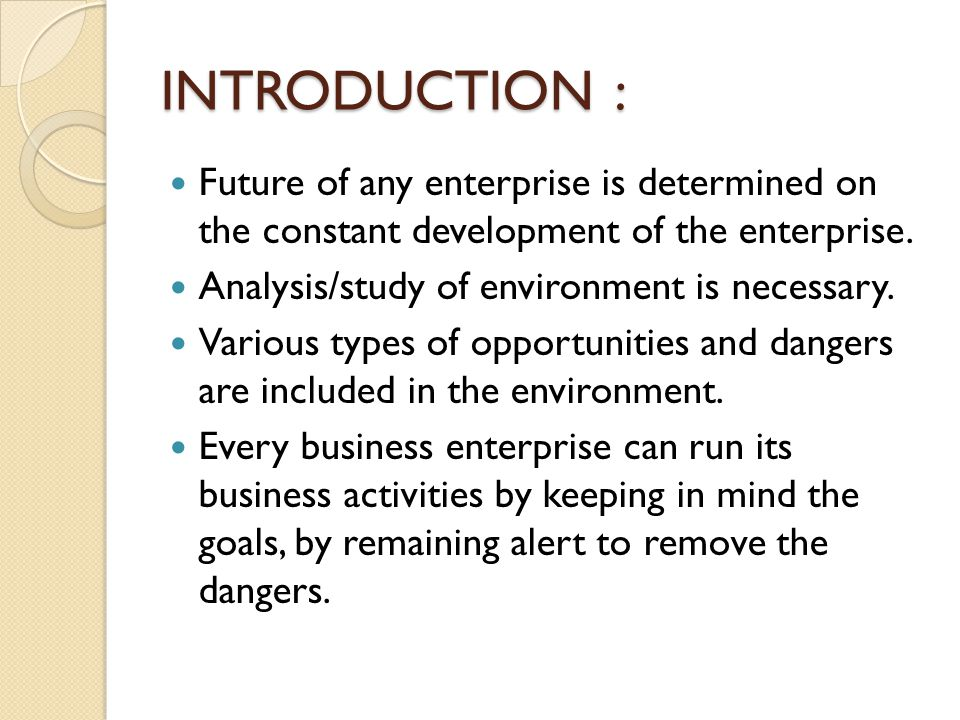 INTRODUCTION : Future of any enterprise is determined on the constant development of the enterprise.