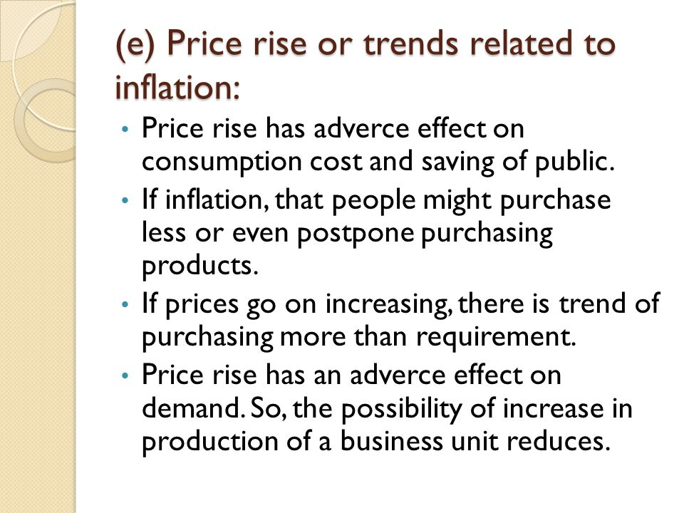 (e) Price rise or trends related to inflation:
