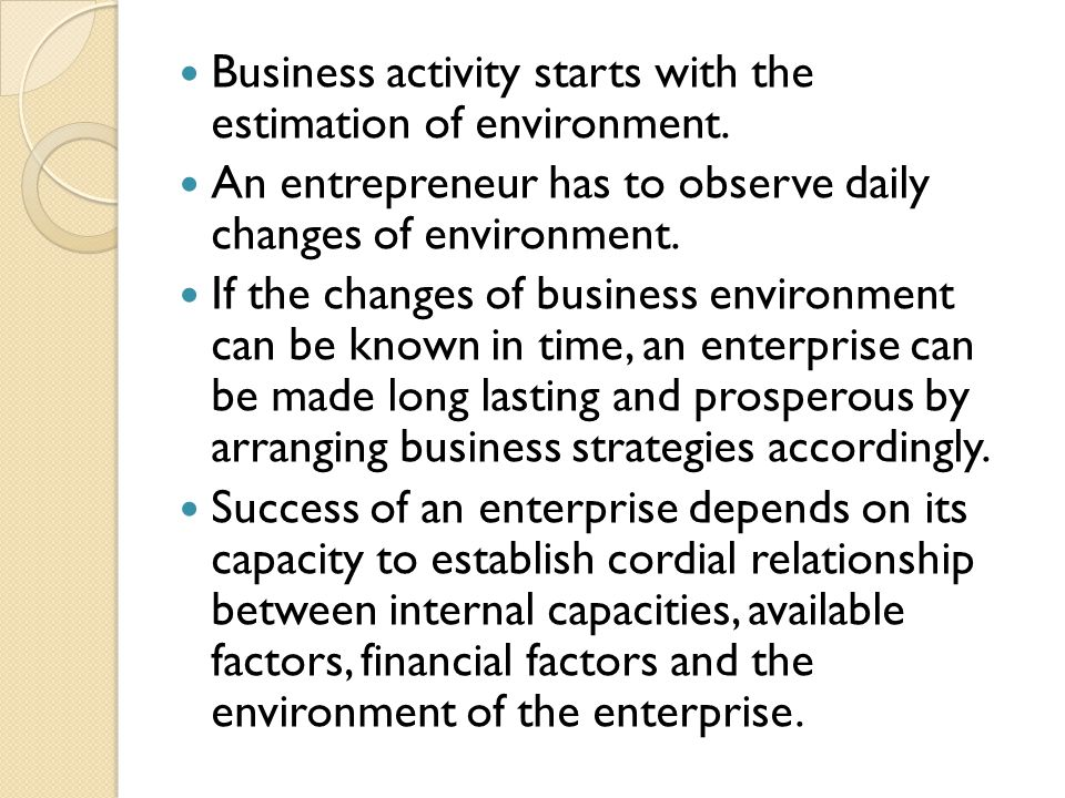 Business activity starts with the estimation of environment.