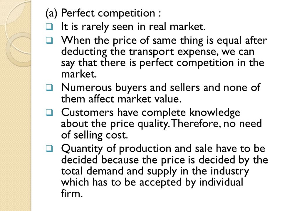 (a) Perfect competition :