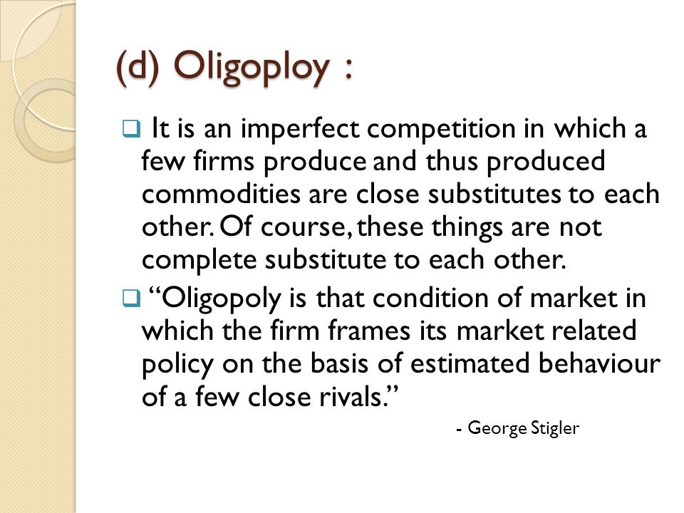 (d) Oligoploy :