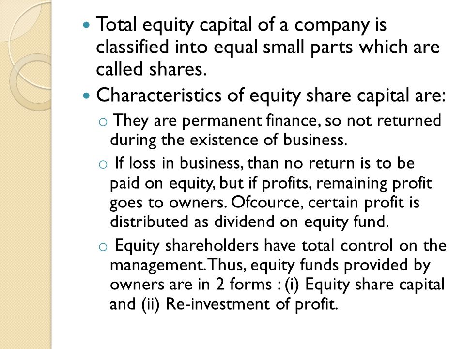Characteristics of equity share capital are: