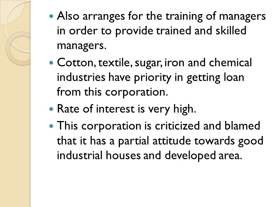Also arranges for the training of managers in order to provide trained and skilled managers.