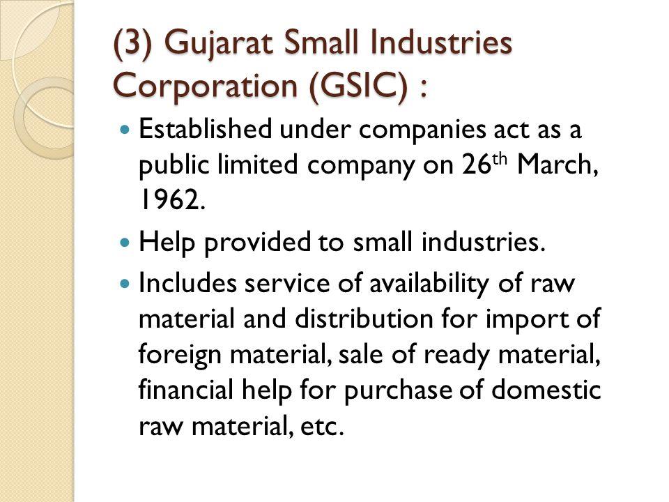 (3) Gujarat Small Industries Corporation (GSIC) :
