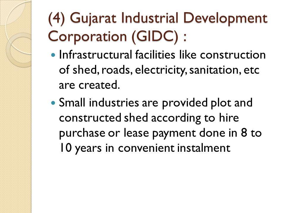 (4) Gujarat Industrial Development Corporation (GIDC) :