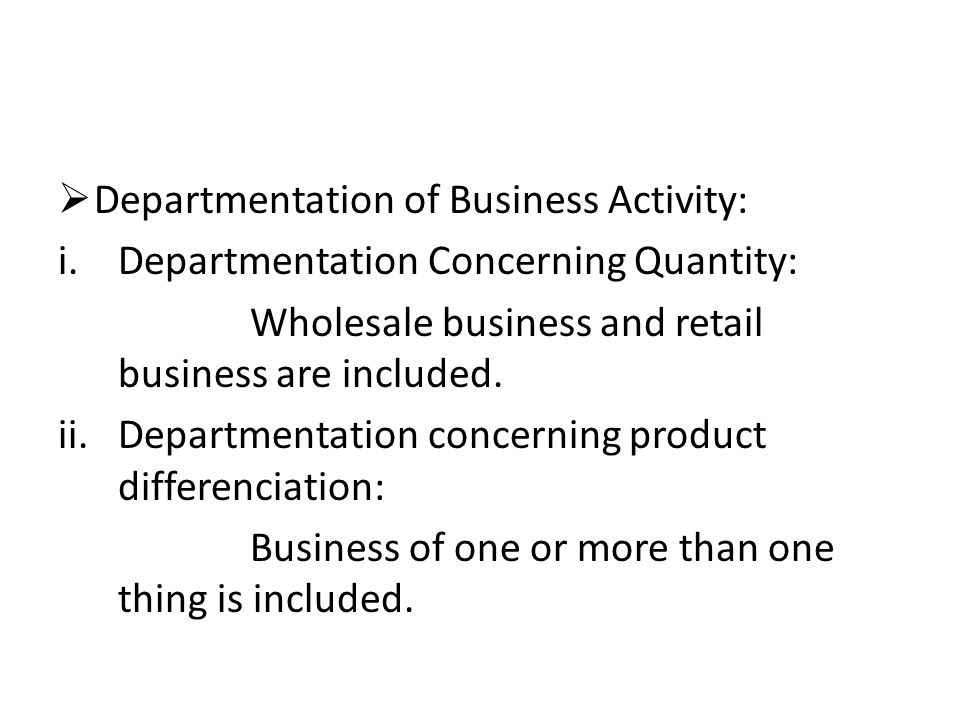 Departmentation of Business Activity: