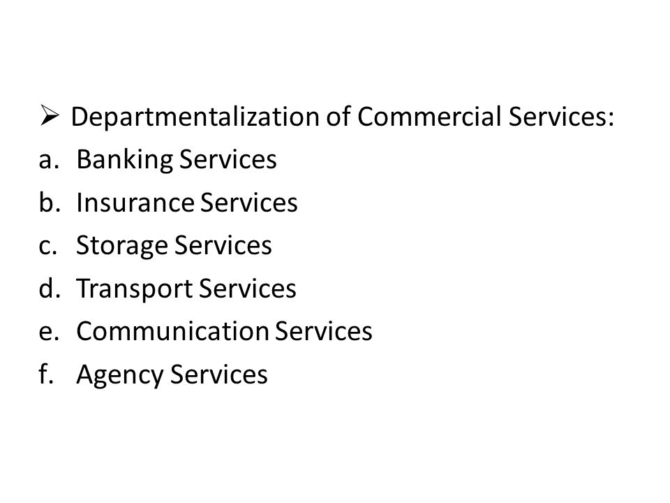 Departmentalization of Commercial Services:
