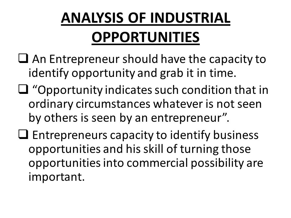 ANALYSIS OF INDUSTRIAL OPPORTUNITIES