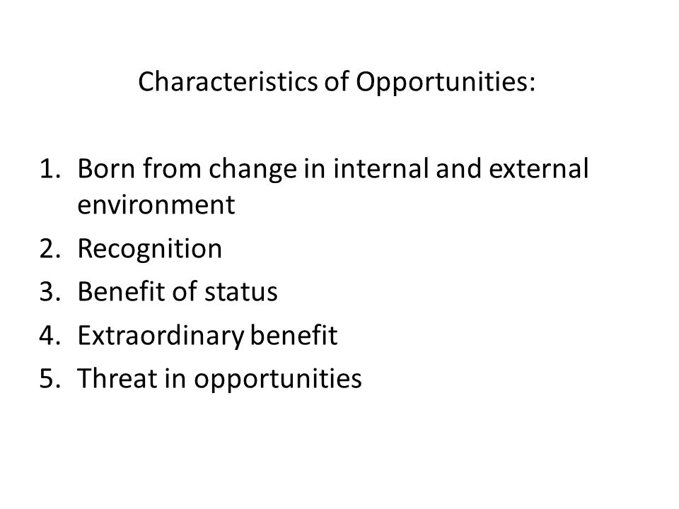 Characteristics of Opportunities: