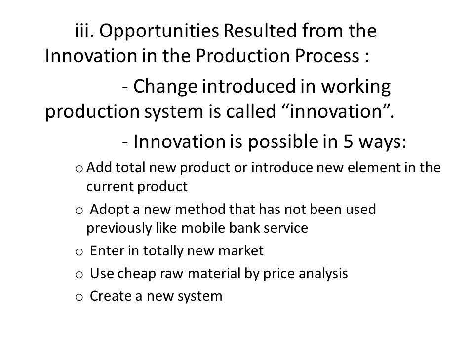 - Innovation is possible in 5 ways: