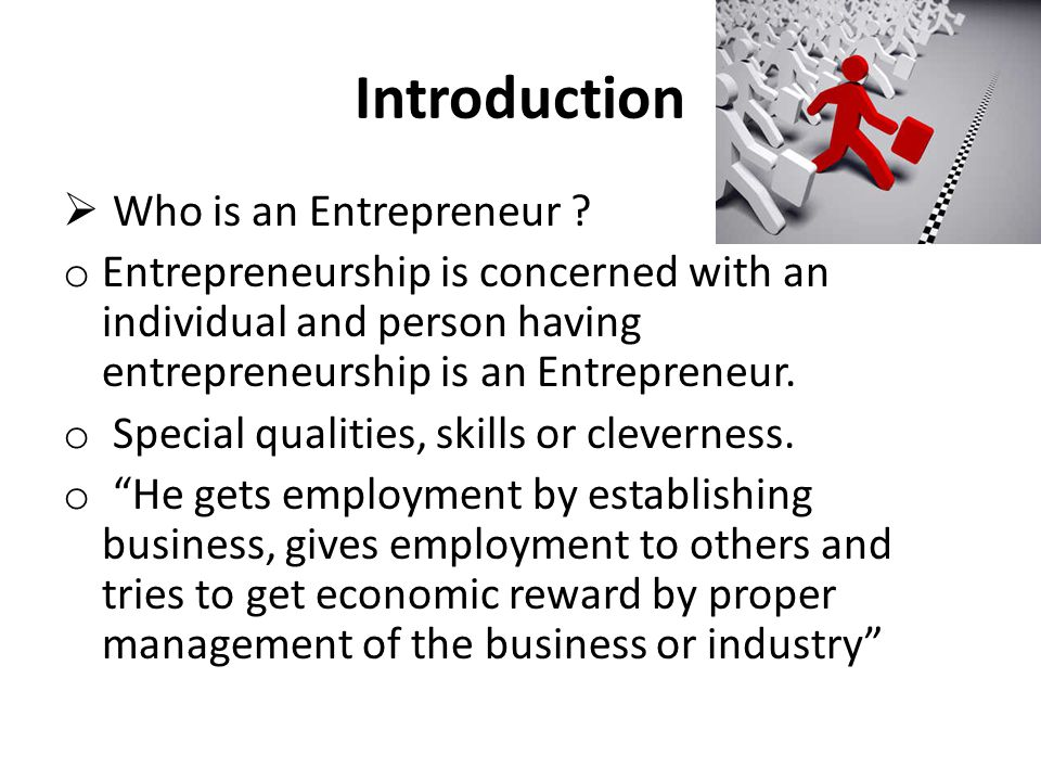 Introduction Who is an Entrepreneur