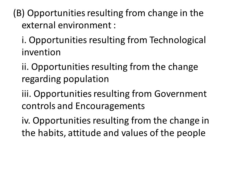 (B) Opportunities resulting from change in the external environment : i.