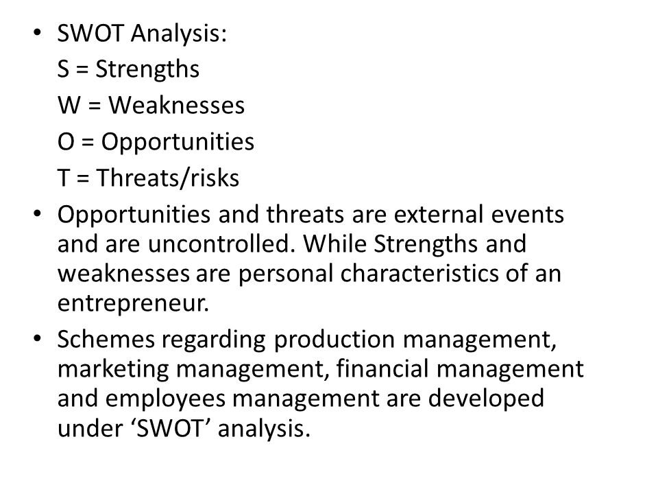 SWOT Analysis: S = Strengths. W = Weaknesses. O = Opportunities. T = Threats/risks.