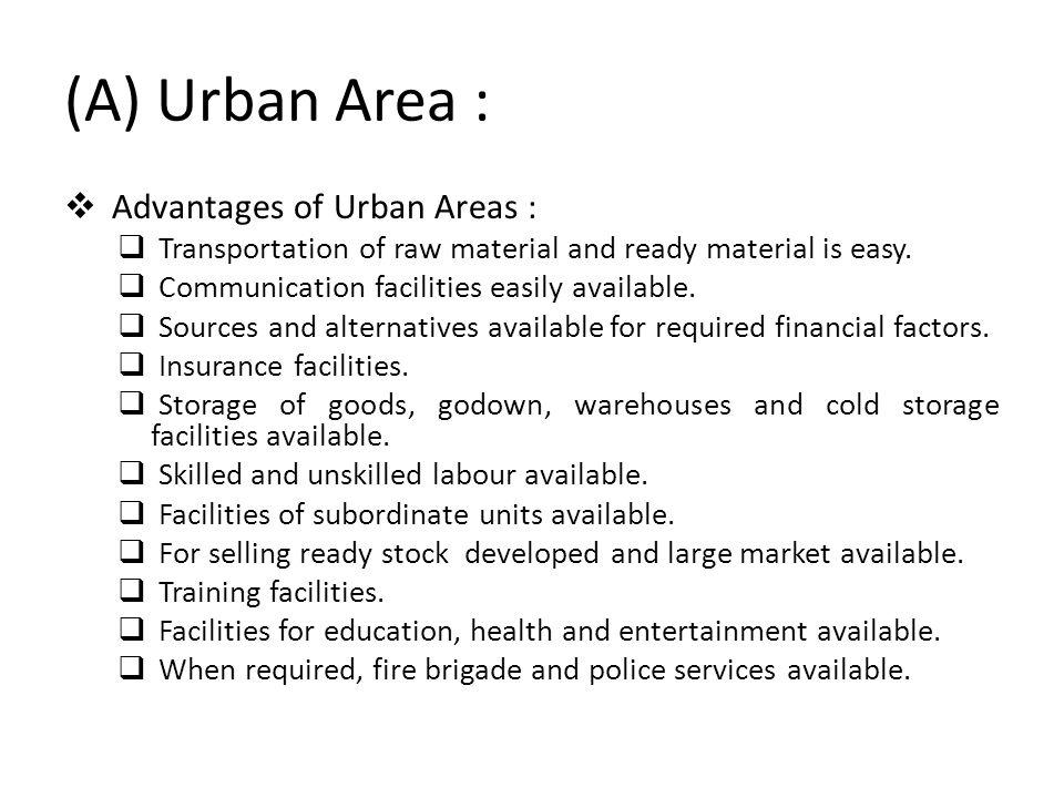 (A) Urban Area : Advantages of Urban Areas :