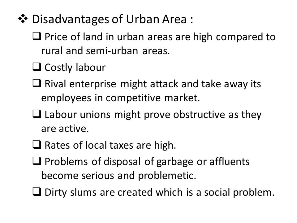 Disadvantages of Urban Area :