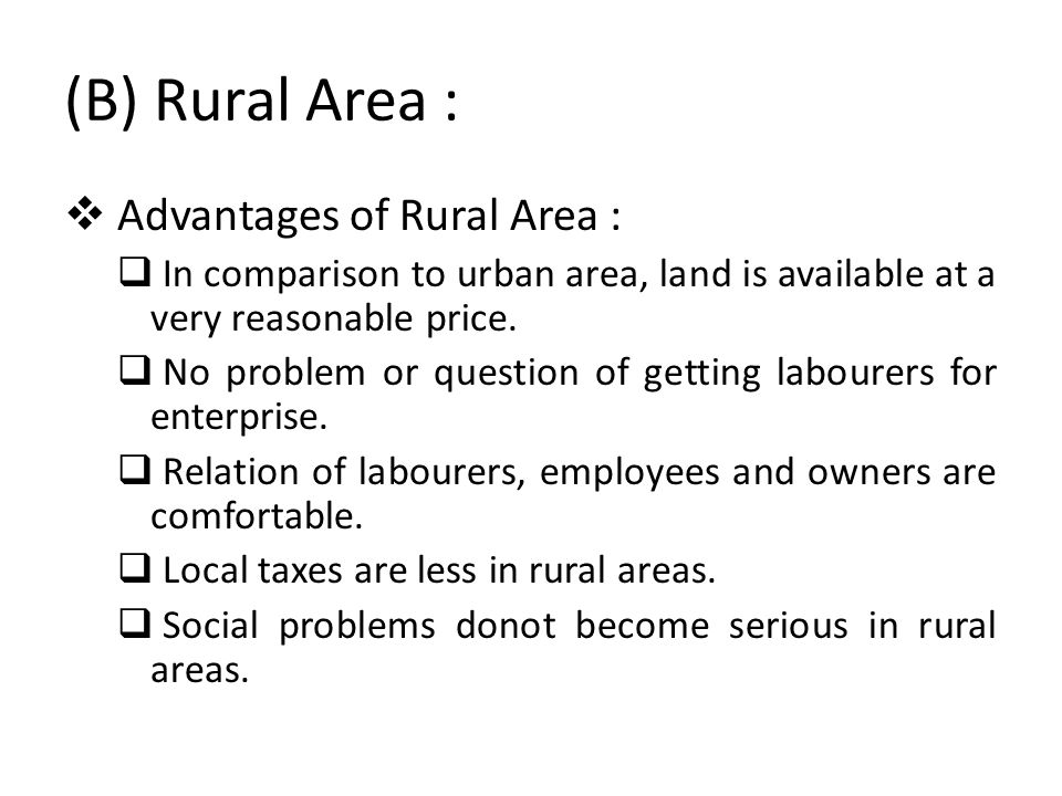 (B) Rural Area : Advantages of Rural Area :