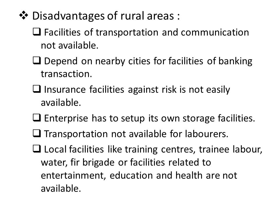 Disadvantages of rural areas :