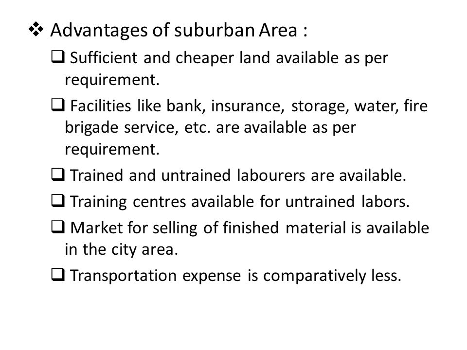 Advantages of suburban Area :