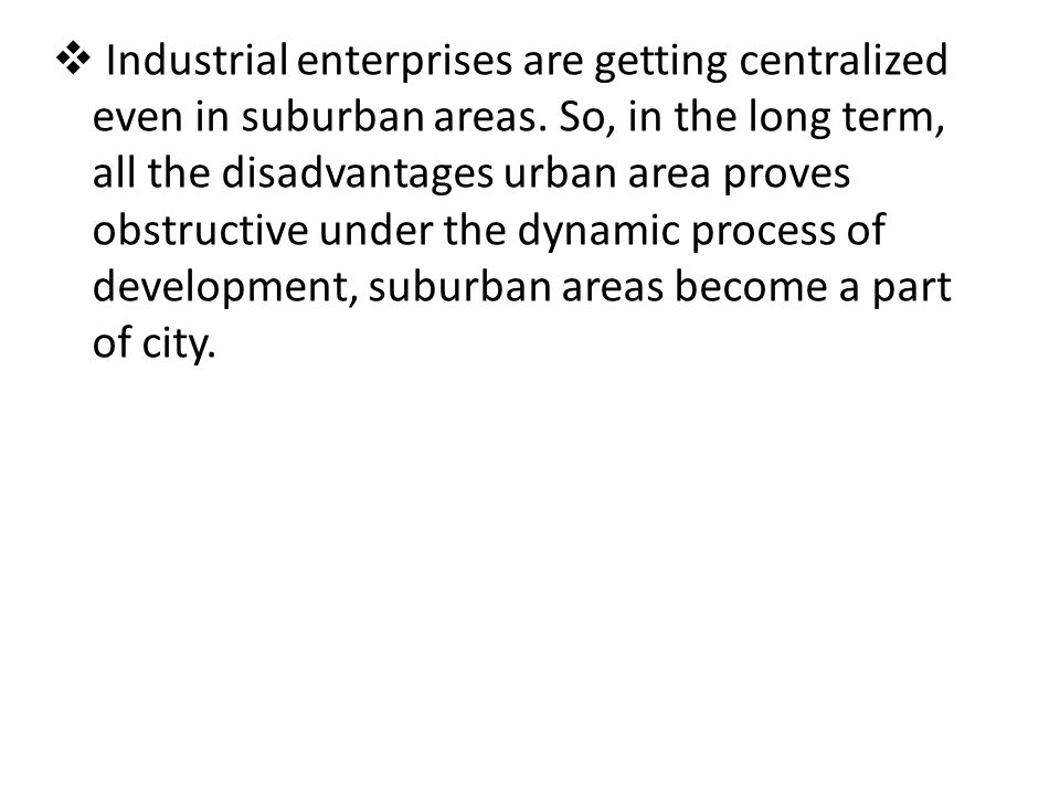 Industrial enterprises are getting centralized even in suburban areas