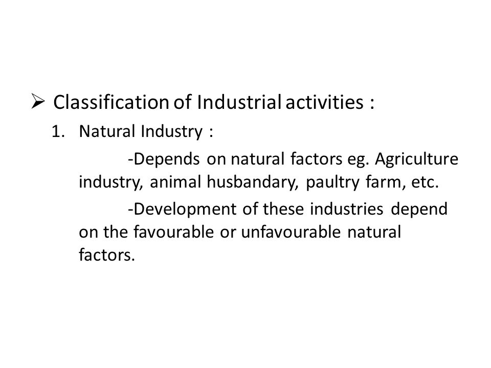 Classification of Industrial activities :