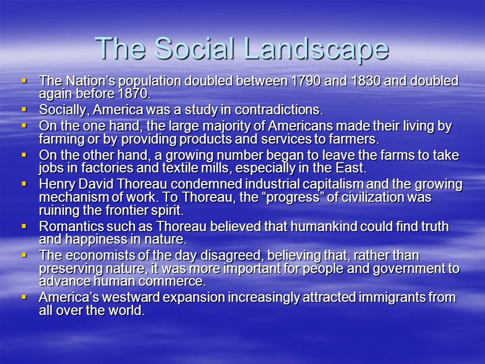 The Social Landscape The Nation's population doubled between 1790 and 1830 and doubled again before 1870.