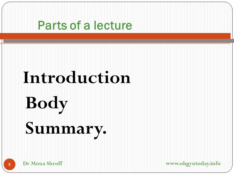 Body Summary. Parts of a lecture Introduction