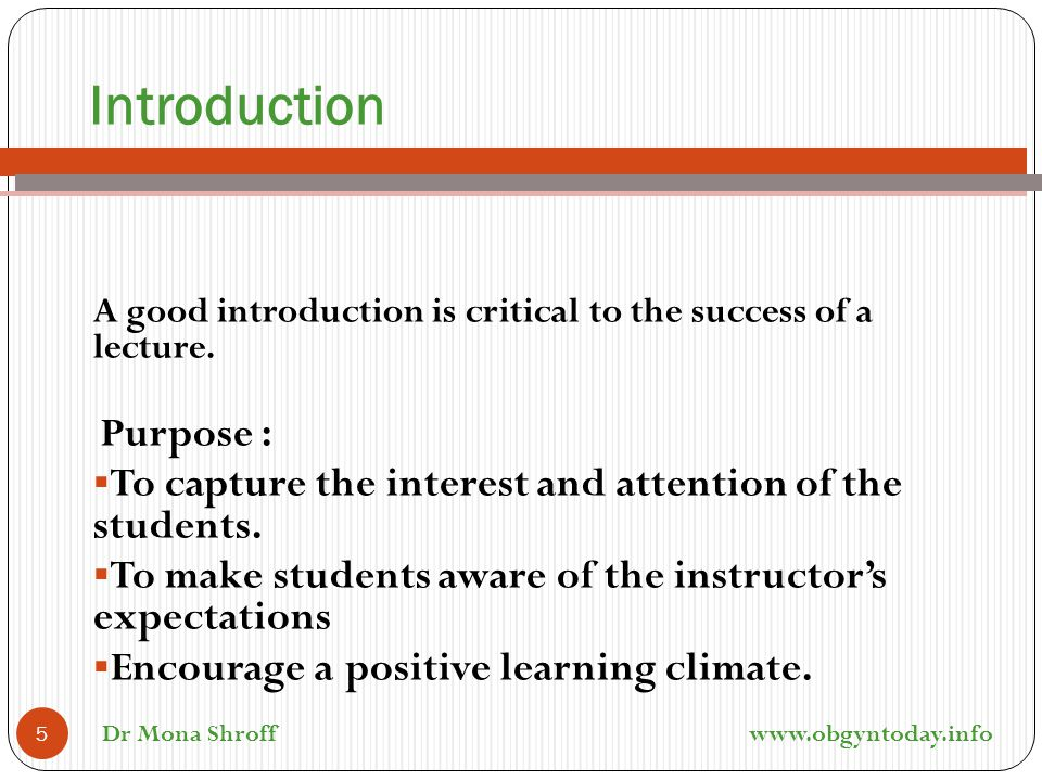 Introduction To capture the interest and attention of the students.