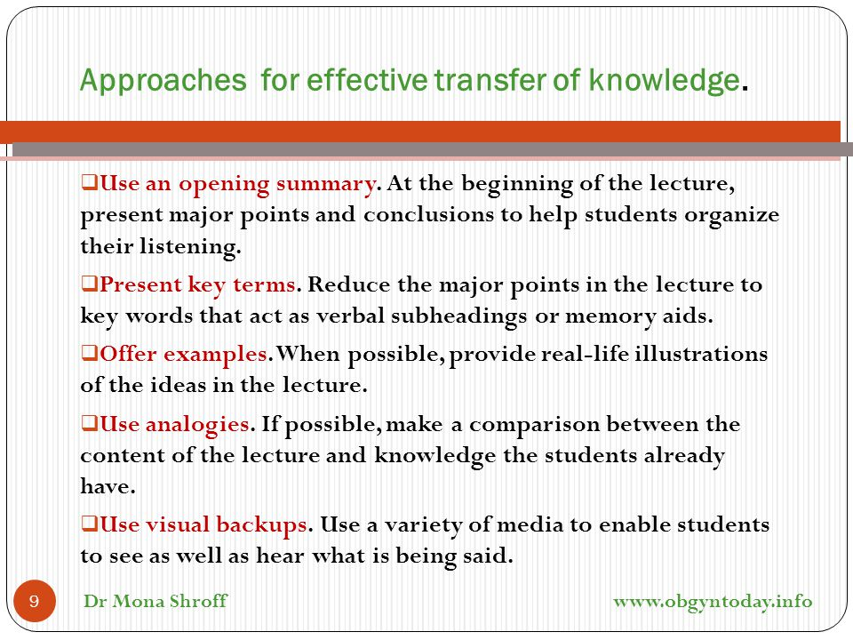 Approaches for effective transfer of knowledge.