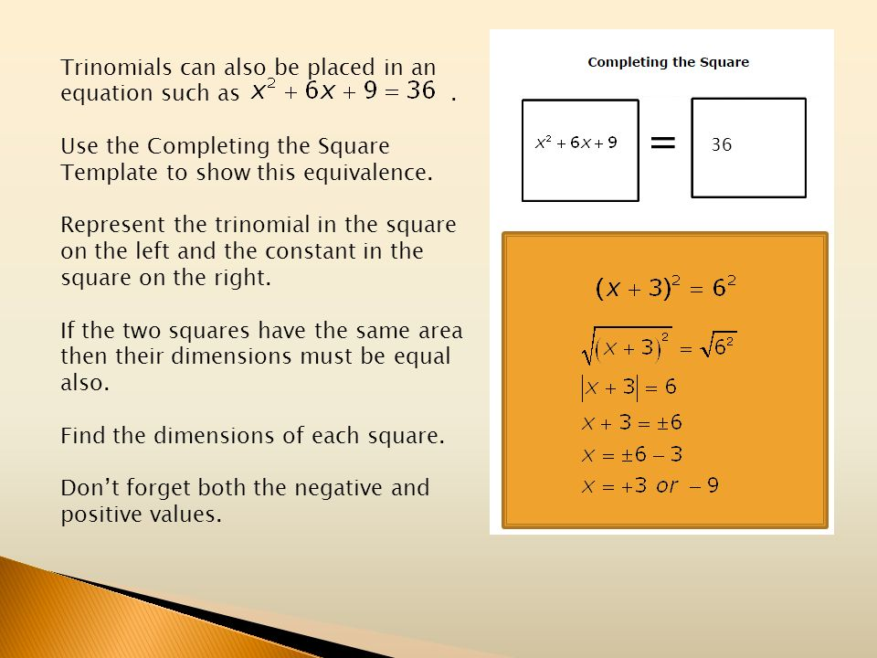Trinomials can also be placed in an equation such as .