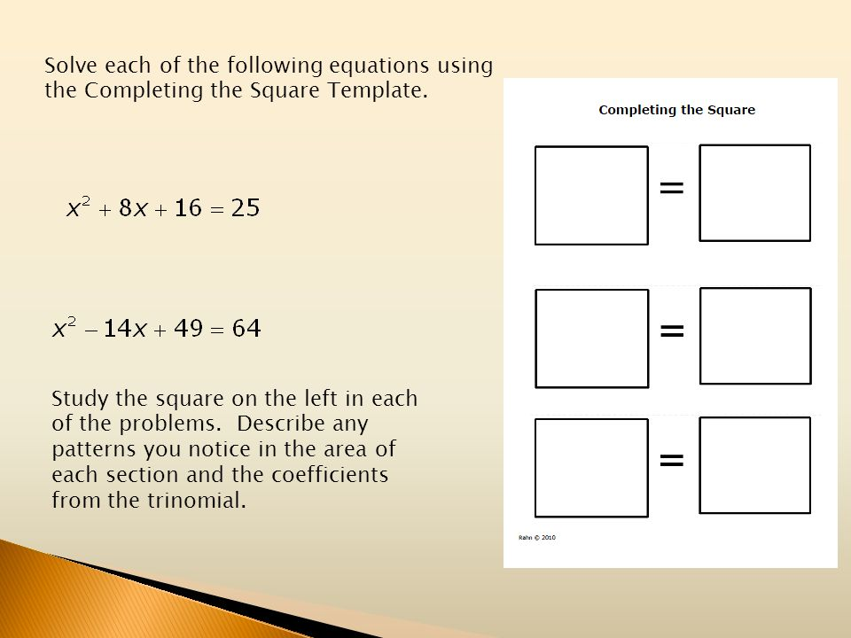 Solve each of the following equations using the Completing the Square Template.