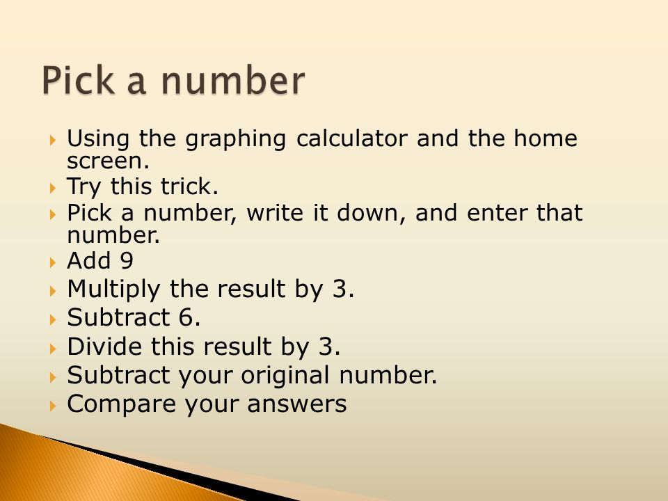 Pick a number Multiply the result by 3. Subtract 6.