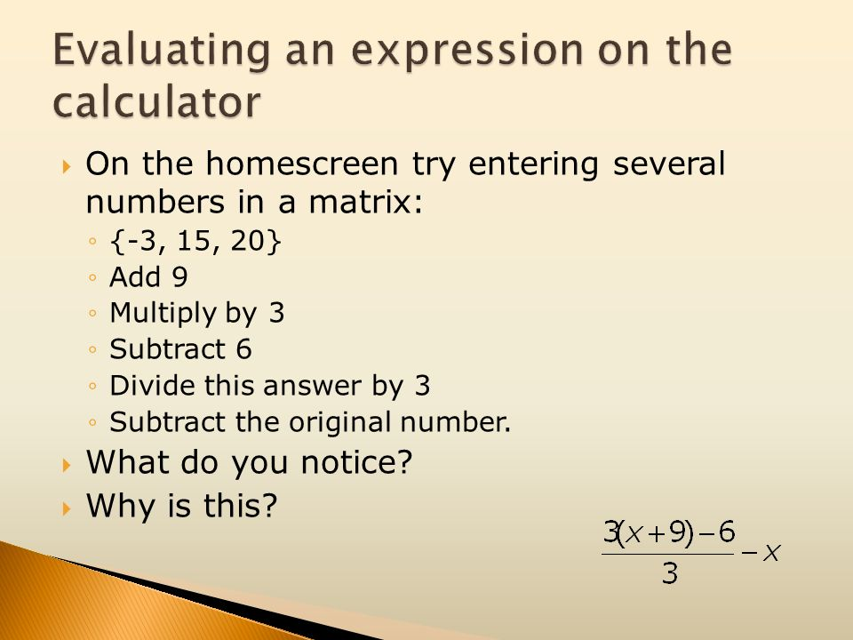 Evaluating an expression on the calculator
