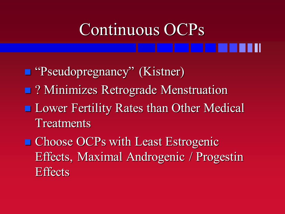 Continuous OCPs Pseudopregnancy (Kistner)