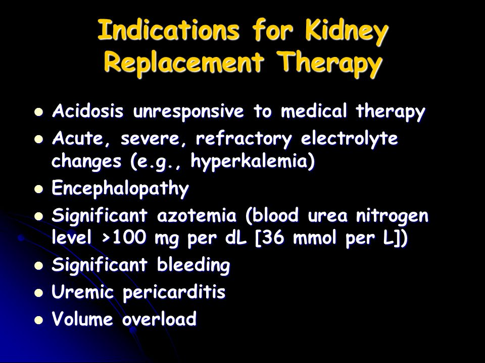 Indications for Kidney Replacement Therapy
