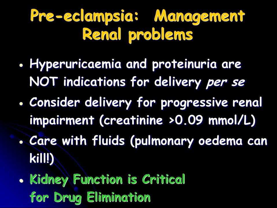 Pre-eclampsia: Management Renal problems