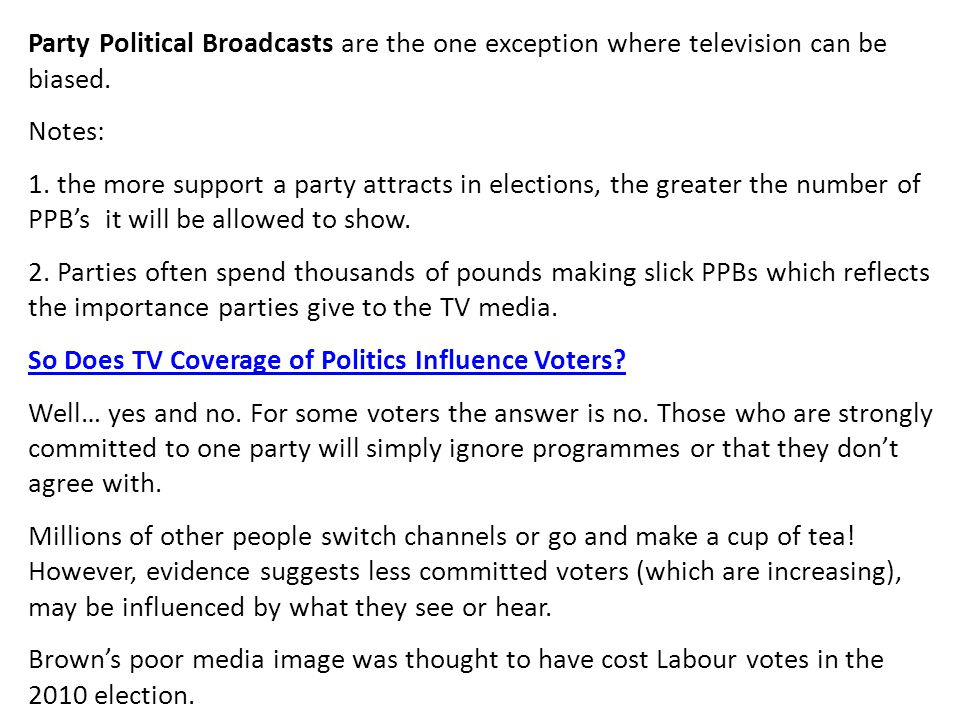 Party Political Broadcasts are the one exception where television can be biased.